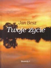 Twoje życie Jan Besz