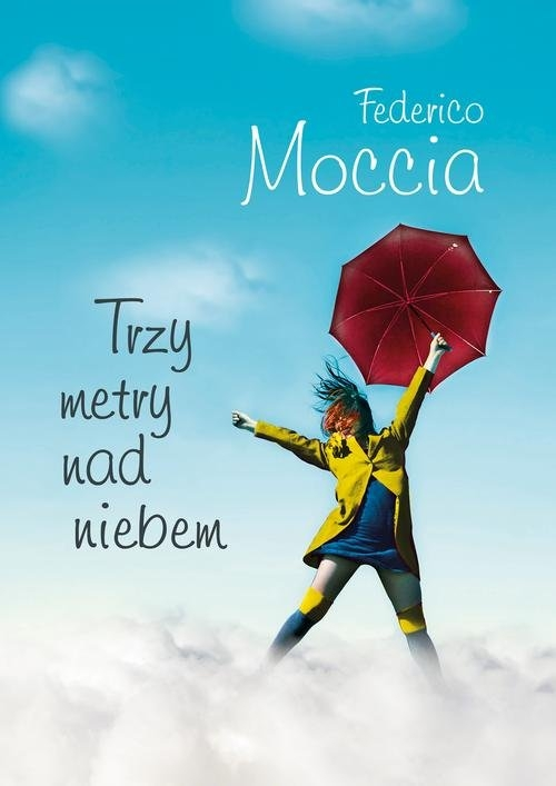 Trzy metry nad niebem Moccia Federico