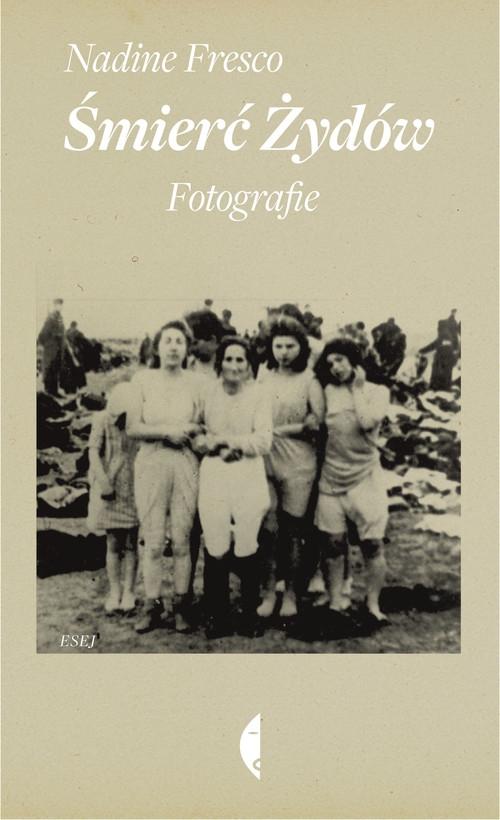 Śmierć Żydów Fotografie Fresco Nadine