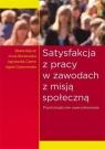 Satysfakcja z pracy w zawodach z misją społeczną Psychologiczne Bajcar Beata, Borkowska Anna, Czerw Agnieszka