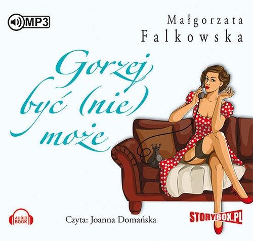 Gorzej być (nie) może (Audiobook) Falkowska Małgorzata