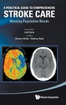 Practical Guide to Comprehensive Stroke Care L Kalra