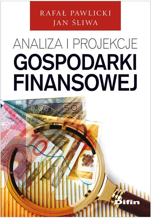 Analiza i projekcje gospodarki finansowej Pawlicki Rafał, Śliwa Jan