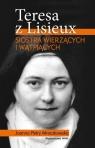 Teresa z Lisieux Siostra wierzących i wątpiących Petry-Mroczkowska Joanna