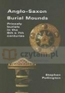 Anglo-Saxon Burial Mounds: Princely Burials in the 6th & 7th Centuries