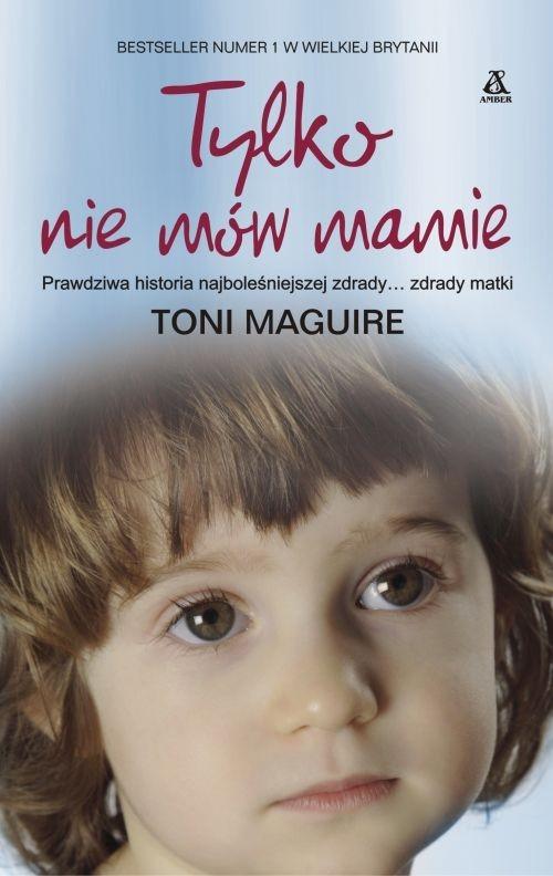 Tylko nie mów mamie Maguire Toni