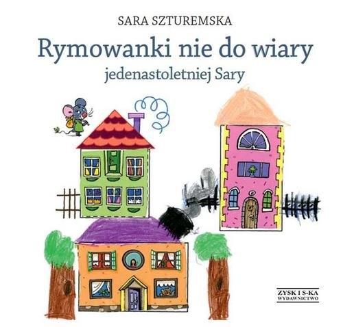 Rymowanki nie do wiary jedenastoletniej Sary Szturemska Sara