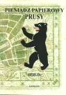 Pieniądz papierowy Prusy cz.4 i 5 Berlin