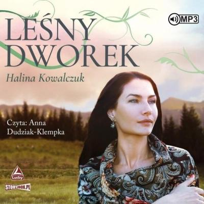 Leśny dworek audiobook Halina Kowalczuk