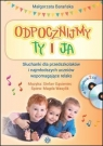 Odpocznijmy ty i ja (Brak płyt CD)Słuchanki dla przedszkolaków i Barańska Małgorzata