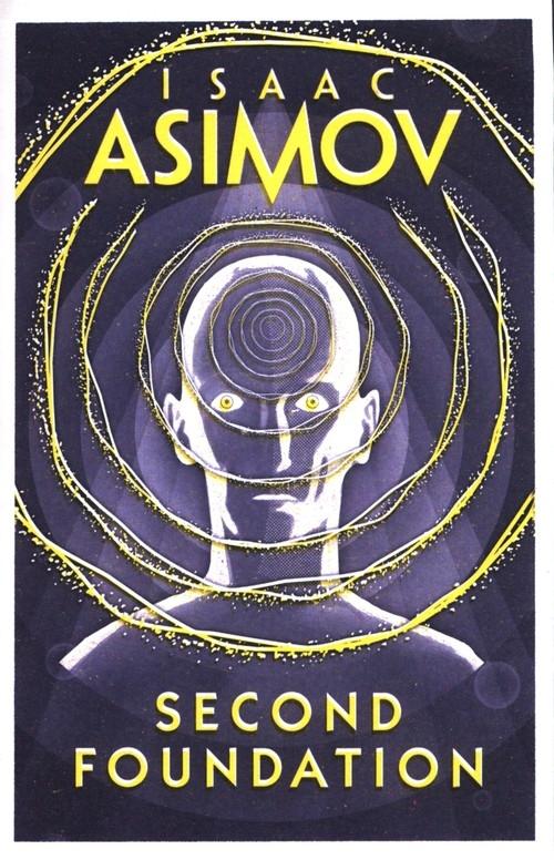 Asimov: Second Foundation Asimov Isaac