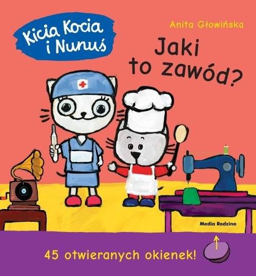 Kicia Kocia i Nunuś. Jaki to zawód? Głowińska Anita