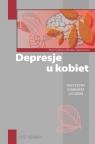 Depresje u kobiet Piotr Gałecki, Monika Talarowska