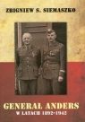 Generał Anders w latach 1892-1942 Siemaszko Zbigniwew S.