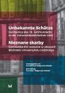 Unbekannte Schätze / Nieznane skarby