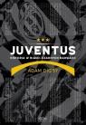 Juventus Historia w biało-czarnych barwach Digby Adam