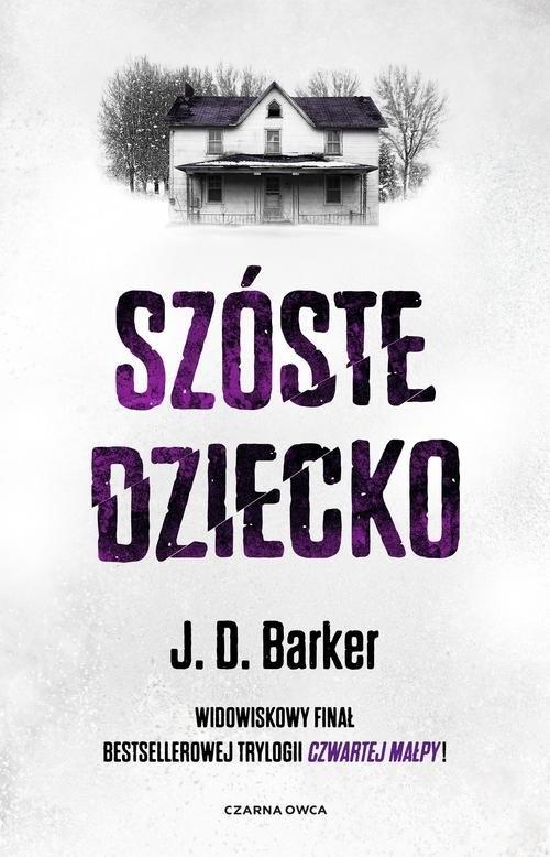 Szóste dziecko Barker J.D.