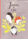 Jane, lis i ja / Kultura Gniewu