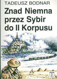 Znad Niemna przez Sybir do II Korpusu Tadeusz Bodnar