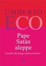 Pape Satan aleppe. Kroniki płynnego społeczeństwa Umberto Eco, Alicja Bruś