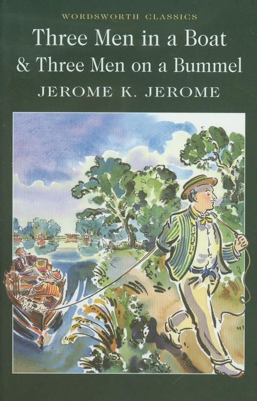 Three Men in a Boat and Three Men on the Bummel Jerome Jerome K.