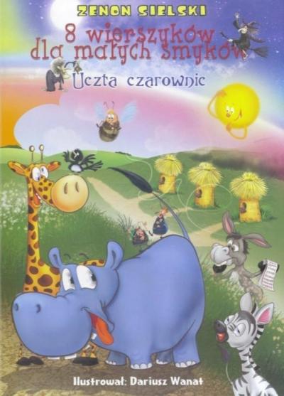 8 wierszyków dla małych smyków - Uczta czarownic Zenon Sielski