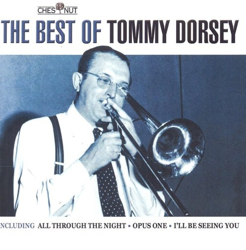 Best Of Tommy Dorsey Tommy Dorsey
