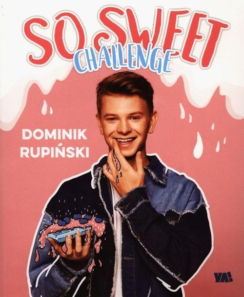 So sweet challenge Rupiński Dominik