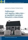 Folkhemmet czyli wspólny, dobry dom w szwedzkich narracjach literackich o dzieciństwie