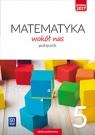 Matematyka wokół nas. Podręcznik. Klasa 5. Szkoła podstawowa