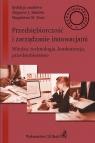 Przedsiębiorczość i zarządzanie innowacjami Wiedza technologia konkurencja przedsiębiorstwo