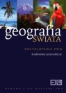 Geografia świata. T. 1. Encyklopedia PWN Środowisko przyrodnicze (promocja !!)