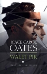 Walet Pik Oates Joyce Carol