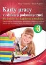 Karty pracy z edukacji polonistycznej dla uczniów ze specjalnymi potrzebami. Część 3