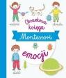 Montessori. Obrazkowa księga emocji