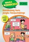 Komiksowy kurs języka hiszpańskiego PONS Poziom A2