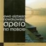 Apero na moście Nowakowska Ewa Elżbieta