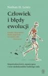 Człowiek i błędy ewolucji Lents Nathan H.