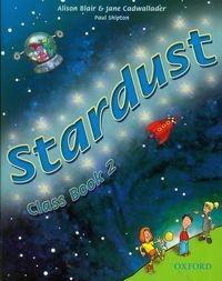 Stardust 2 Class Book Blair Alison, Cadwallader Jane, Shipton Paul