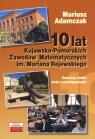 10 lat Kujawsko Pomorskich Zawodów Matematycznych im Mariana Rejewskiego