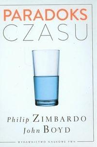 Paradoks czasu Zimbardo Philip, Boyd John
