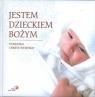 Jestem dzieckiem bożymPamiątka chrztu świętego Nawrocka Małgorzata, Bartkowicz Wojciech, Kwiecień Wiesław