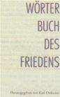 Worterbuch des Friedens Eine Anthologie von Karl Dedecius