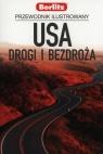USA Drogi i bezdroża Przewodnik ilustrowany Berlitz