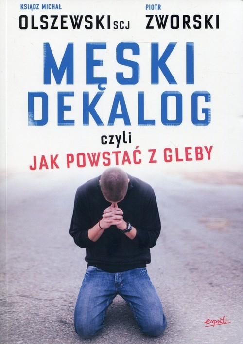 Męski dekalog Olszewski Michał, Zworski Piotr