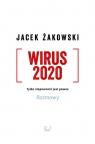 Wirus 2020 Tylko niepewność jest pewna. Rozmowy Żakowski Jacek