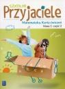 Szkolni przyjaciele. Matematyka. Karty ćwiczeń. Klasa 1. Część 2. Edukacja wczesnoszkolna