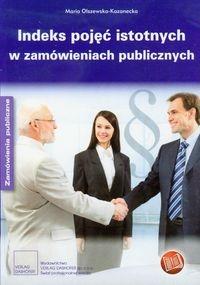Indeks pojęć istotnych w zamówieniach publicznych Olszewska-Kazanecka Maria