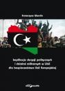Implikacje decyzji politycznych i działań militarnych w Libii dla Wardin Katarzyna