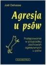 Agresja u psów. Postępowanie w przypadku zachowań agresywnych u psów Dehasse Joel